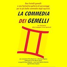 Commedia gemelli, Torino